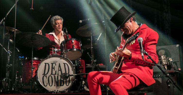 11 de janeiro a 28 de março: Dead Combo